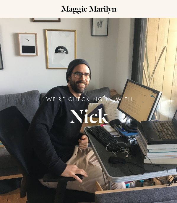 Thoughts from Home – Checking in with Nick (reposted from Maggie Marilyn's blog)